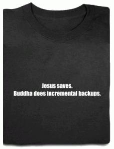 Jesus saves, Buddha does incremental backup